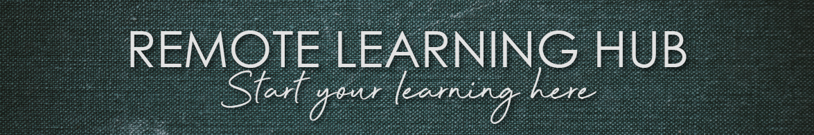 Remote Learning Hub - Start Your Learning Here